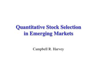 Quantitative Stock Selection in Emerging Markets