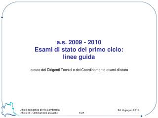 A.s. 2009 - 2010 Esami di stato del primo ciclo: linee guida