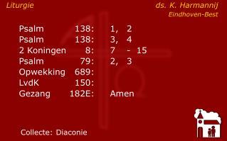 Psalm138:1,  2 Psalm  138:3,  4 2 Koningen8:7-  15    Psalm79:2, 3