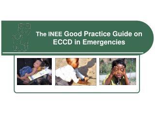 The INEE  Good Practice Guide on ECCD in Emergencies