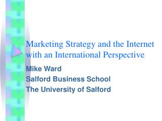 Marketing Strategy and the Internet with an International Perspective