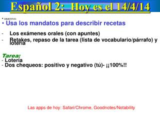 Español  2:   Hoy  es  el  14/ 4 /14