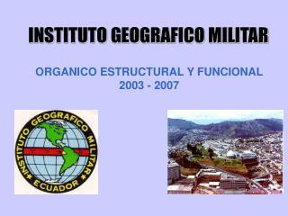 ORGANICO ESTRUCTURAL Y FUNCIONAL 2003 - 2007