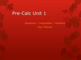 Pre- Calc  Unit 1