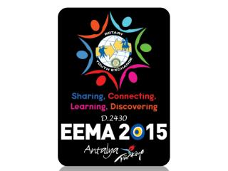 EEMA 2015 Dates: 4-7 September 2015 Location: Antalya, Turkey Host: D.2430