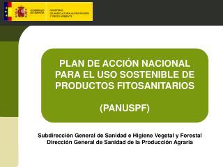 PLAN DE ACCIÓN NACIONAL PARA EL USO SOSTENIBLE DE PRODUCTOS FITOSANITARIOS (PANUSPF)
