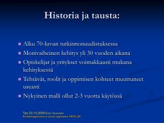 Historia ja tausta: