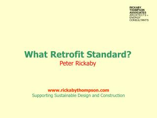 What Retrofit Standard?  Peter Rickaby