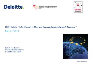 """DEF-Debate  """" Cyber Security – Risks and Opportunities for Europe's Economy  """" May 21 st  2014"""