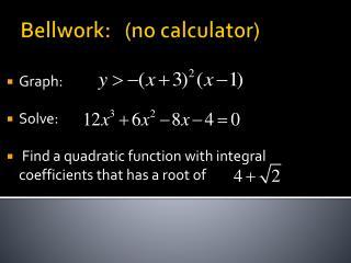 Bellwork:   (no calculator)