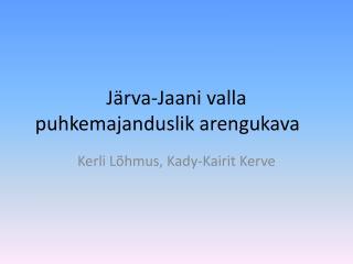 J�rva-Jaani valla puhkemajanduslik arengukava