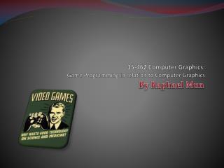 15-462 Computer Graphics: