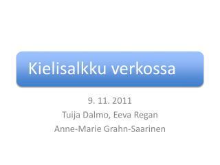 9. 11. 2011 Tuija  Dalmo , Eeva  Regan Anne-Marie  Grahn-Saarinen