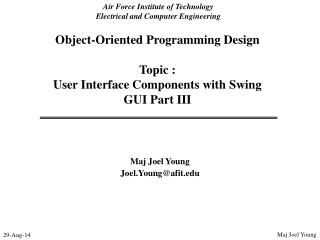 Object-Oriented Programming Design Topic :   User Interface Components with Swing  GUI Part III