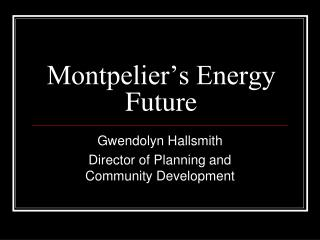 Montpelier's Energy Future