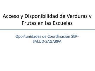 Acceso y Disponibilidad de Verduras y Frutas en las Escuelas