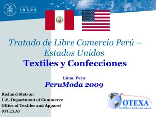 Richard Stetson U.S. Department of Commerce Office of Textiles and Apparel (OTEXA)
