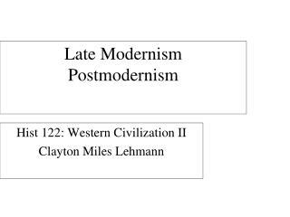 Late Modernism Postmodernism