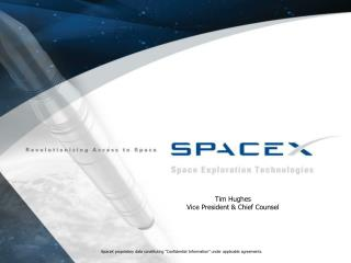 "SpaceX proprietary data constituting ""Confidential Information"" under applicable agreements."