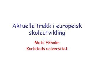 Aktuelle trekk i europeisk skoleutvikling