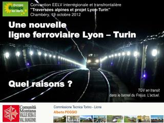 Une nouvelle ligne ferroviaire Lyon – Turin Quel raisons ?
