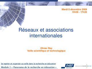 R�seaux et associations internationales