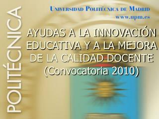AYUDAS A LA INNOVACIÓN  EDUCATIVA Y A LA MEJORA DE LA CALIDAD DOCENTE (Convocatoria 2010)