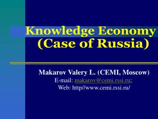 Makarov Valery L. (CEMI, Moscow) E-mail:  makarov@cemi.rssi.ru ;  Web: http//cemi.rssi.ru/