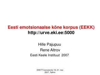 Eesti emotsionaalse kõne korpus (EEKK) urve.eki.ee:5000