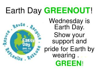 Earth Day GREENOUT !