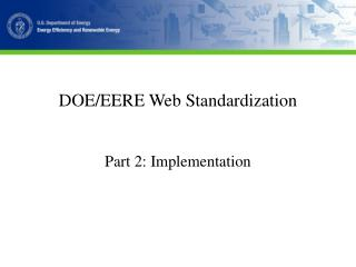 DOE/EERE Web Standardization