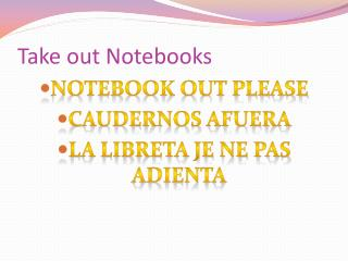 Take out Notebooks