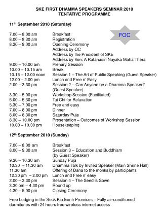 SKE FIRST DHAMMA SPEAKERS SEMINAR 2010 TENTATIVE PROGRAMME 11 th  September 2010 (Saturday)