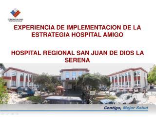 EXPERIENCIA DE IMPLEMENTACION DE LA ESTRATEGIA HOSPITAL AMIGO