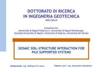 SEISMIC SOIL-STRUCTURE INTERACTION FOR PILE SUPPORTED SYSTEMS