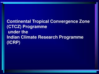 Continental Tropical Convergence Zone (CTCZ) Programme  under the