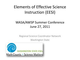 Elements of Effective Science Instruction (EESI) WASA/AWSP Summer Conference June 27, 2011