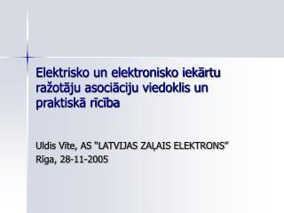Elektrisko un elektronisko iekārtu ražotāju asociāciju viedoklis un praktiskā rīcība