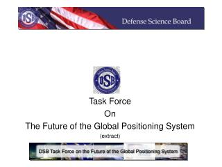 Task Force  On The Future of the Global Positioning System (extract)