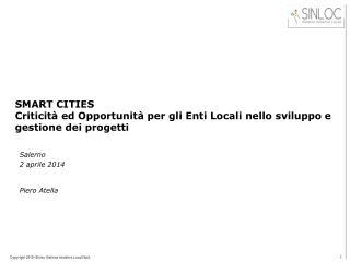 SMART CITIES Criticità ed Opportunità per gli Enti Locali nello sviluppo e gestione dei progetti