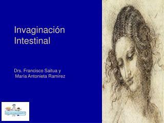 Invaginación Intestinal Drs. Francisco Saitua y  María Antonieta Ramirez