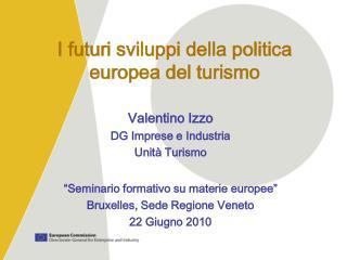 I futuri sviluppi della politica europea del turismo
