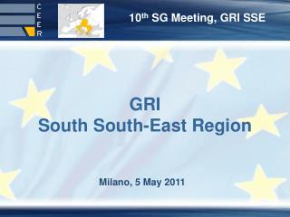 10 th  SG Meeting, GRI SSE