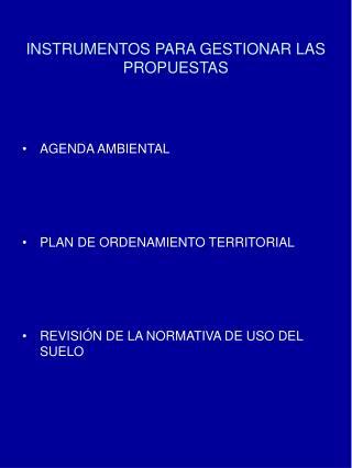 INSTRUMENTOS PARA GESTIONAR LAS PROPUESTAS