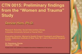 CTN 0015: Preliminary findings from the  Women and Trauma  Study