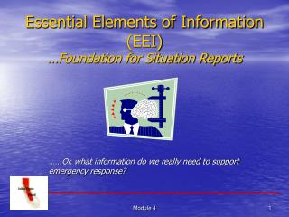 Essential Elements of Information (EEI) … Foundation for Situation Reports