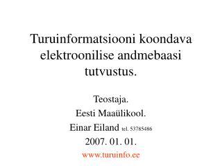 Turuinformatsiooni koondava elektroonilise andmebaasi tutvustus.