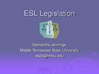 ESL Legislation