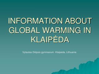 INFORMATION ABOUT GLOBAL WARMING IN KLAIP ?DA