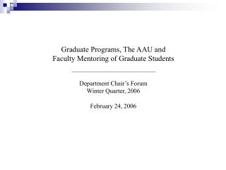 Graduate Programs, The AAU and Faculty Mentoring of Graduate Students Department Chair's Forum